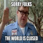 sorry folks the world is closed meme covid19